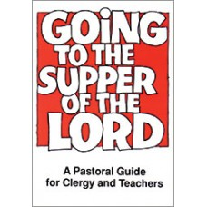 Going to the Supper of the Lord - Clergy & Teachers Guide